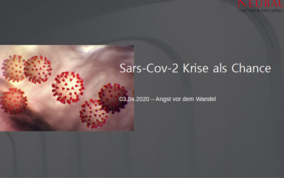 Sars-CoV-2 Krise als Chance  03.04.20 Angst vor dem Wandel